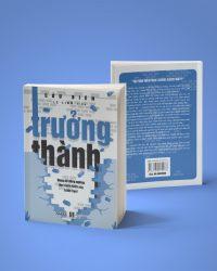 Trưởng Thành – Cuốn Sách Dành Cho Những Ai Đang Hoang Mang Trong Sự Nghiệp